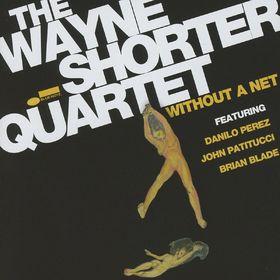 Wayne Shorter, Without A Net, 05099997951629