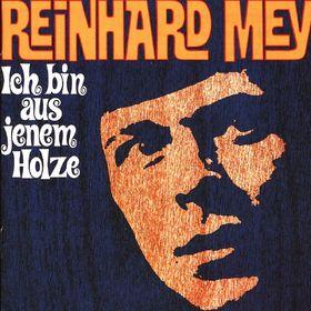 Reinhard Mey, Ich bin aus jenem Holze, 00724382211228