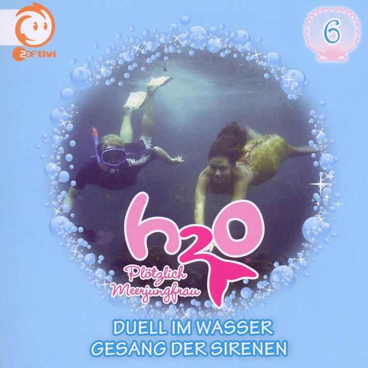 Vol.6! Duell Im Wasser/Gesang Der Sirenen: H2O - Plötzlich Meerjungfrau!