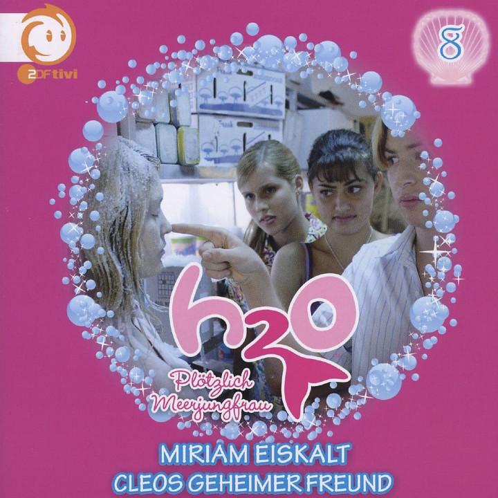 Vol.8! Miriam Eiskalt/Cleos Geheimer Freund: H2O - Plötzlich Meerjungfrau!