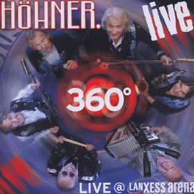 Höhner, 360° Live@Lanxess Arena, 05099926522821
