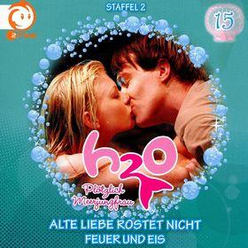H2O - Plötzlich Meerjungfrau!, 15: Alte Liebe rostet nicht / Feuer und Eis, 05099994240528