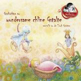 Trudi Gerster, Gschichte Vo Wundersam Chline Gstalte Verzellt Vo De Trudi Gerster, 05099995553122