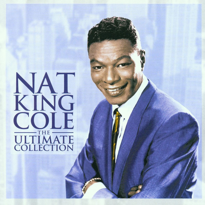 The Ultimate Collection: Cole,Nat King