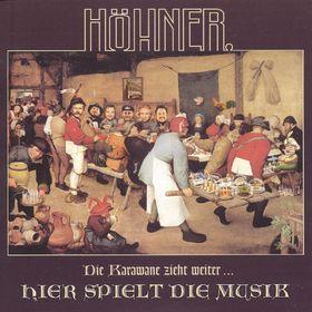 Höhner, Die Karawane zieht weiter ... hier spielt die Musik, 00724349697829