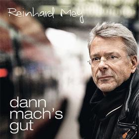 Reinhard Mey, Dann mach's gut, 00602537367597