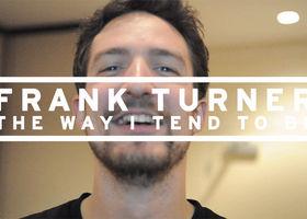 Frank Turner, Doku The Way I Tend To Be