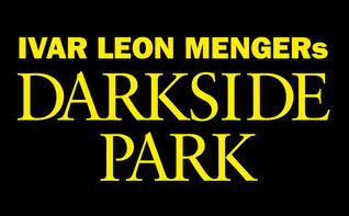 Darkside Park, Darkside Park