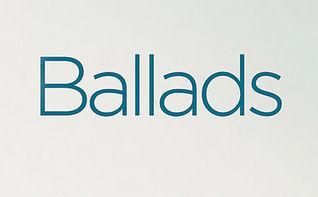 Ballads - Serie, Ballads - Serie