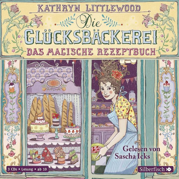 Kathryn Littlewood: Die Glücksbäckerei (Bd. 1): Icks,Sascha
