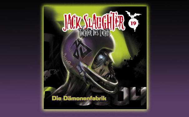 Jack Slaughter, Hörprobe & Infos aus der Dämonenfabrik