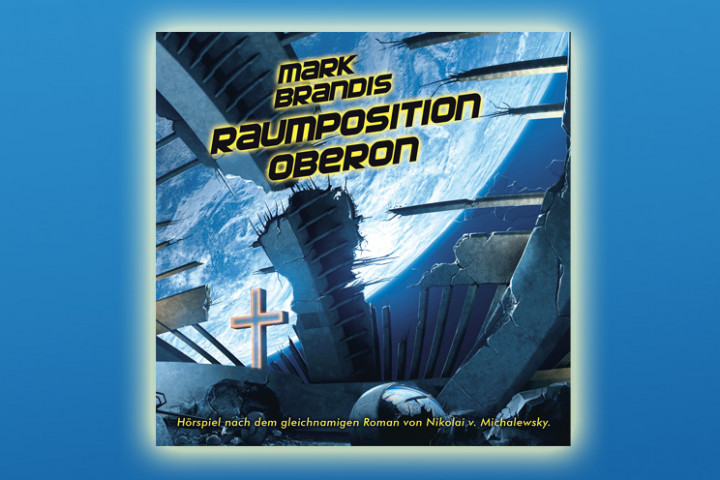Mark Brandis - 25: Raumposition Oberon