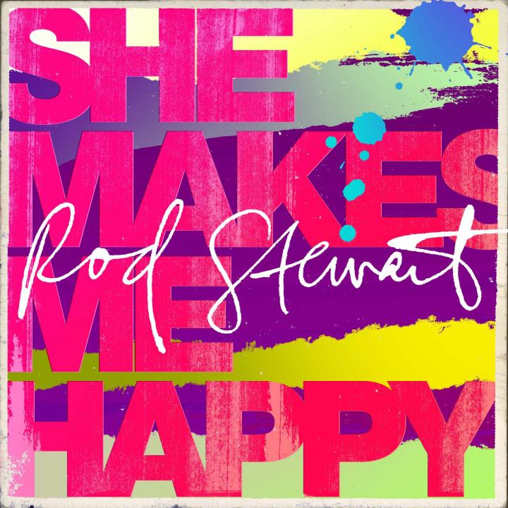 She Makes Me Happy: Rod Stewart