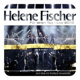 Helene Fischer, Für einen Tag - Live 2012, 00000000000000