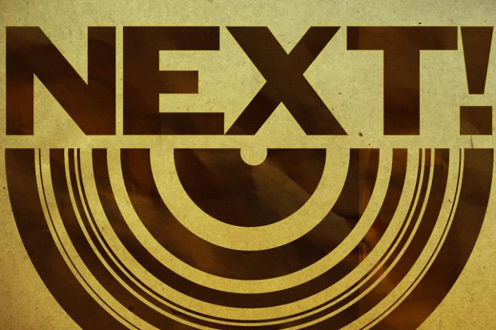 Next!