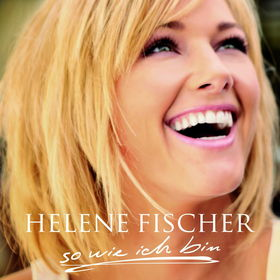 Helene Fischer, So Wie Ich Bin, 05099968798123