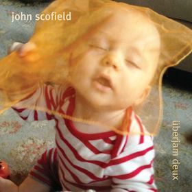 John Scofield, Überjam Deux, 00602537337248