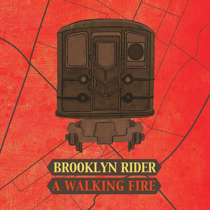 A Walking Fire: Brooklyn Rider