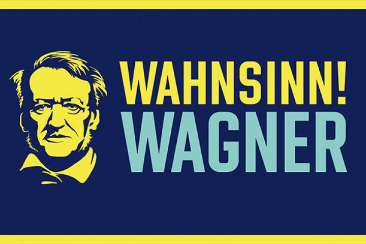 Wahnsinn! Wagner