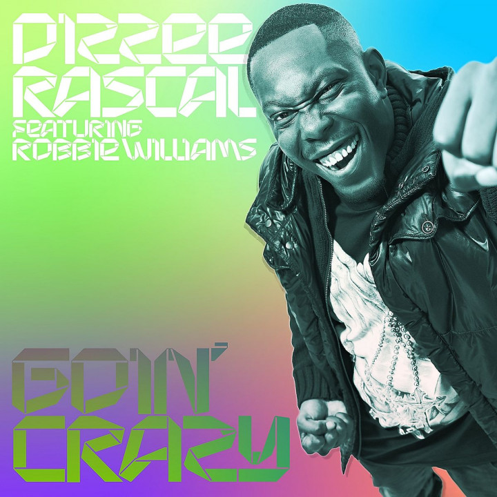 Goin' Crazy: Dizzee Rascal Feat. Robbie Williams