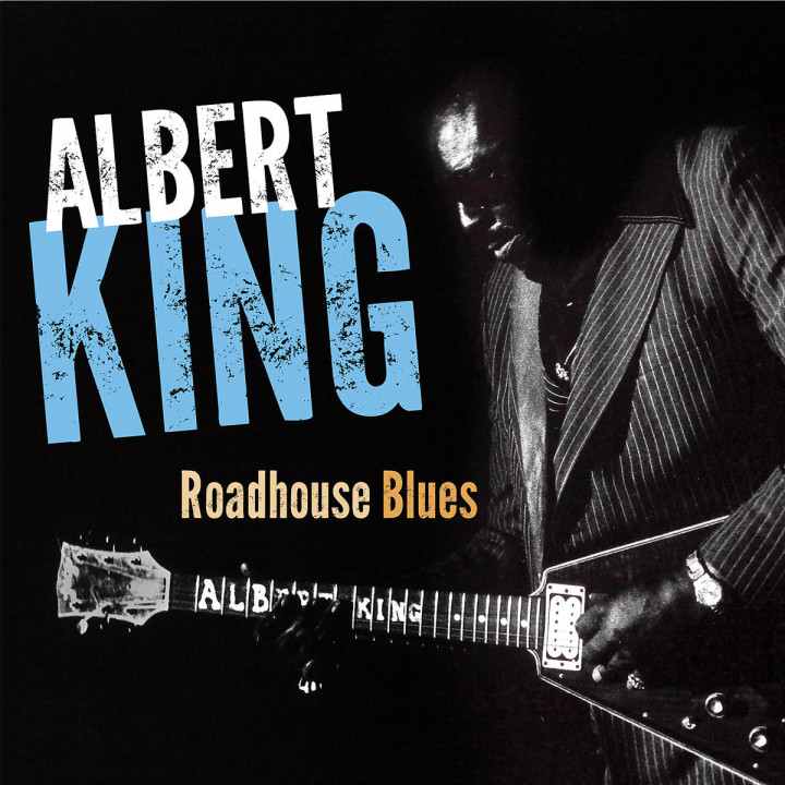 Roadhouse Blues: King, Albert