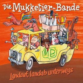 Die Mukketier-Bande, Landauf, landab unterwegs, 00602537297580