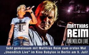 Matthias Reim, Die spektakuläreUNENDLICH LIVE – DVD im Kino gemeinsam mit Matthias Reim anschauen