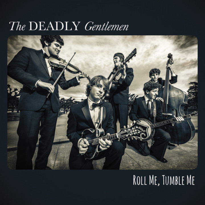 The Deadly Gentlemen Roll Me, Tumble Me Cover