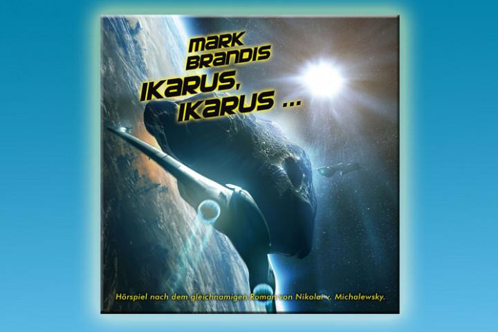 Mark Brandis - 26: Ikarus, Ikarus