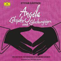 Stefan Gärtner, Angéla - Lehrjahre einer Liebeshungrigen