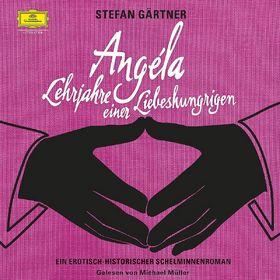 Stefan Gärtner, Angéla - Lehrjahre einer Liebeshungrigen, 00602537428205
