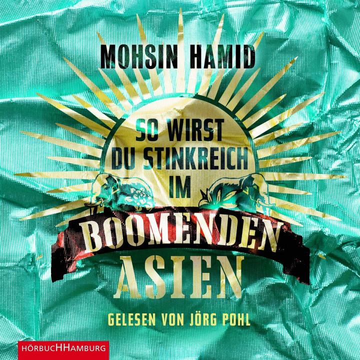 M.Hamid:So wirst du stinkreich im boomenden Asien: Pohl,Jörg