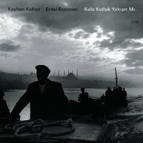 Kayhan Kalhor, Kula Kulluk Yaki_ir Mi, 00602527909462