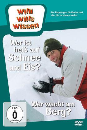 Willi wills wissen, Wer ist heiß auf Schnee & Eis? / Wer wacht am Berg?, 00602537390458