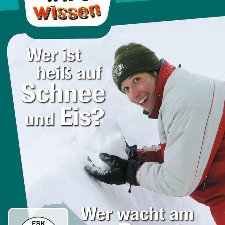 Wer ist heiß auf Schnee & Eis?/ Wer wacht am Berg?: Willi wills wissen
