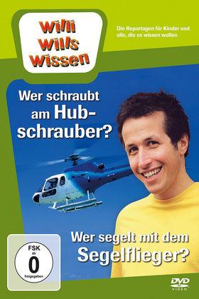 Willi wills wissen, Wer schraubt am Hubschrauber? / Wer segelt mit dem Segelflieger?, 00602537390472