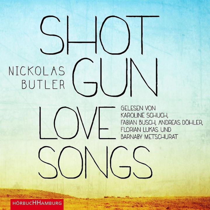 Nickolas Butler: Shotgun Lovesongs: Lukas,Florian/Schuch,Karoline/u.a.