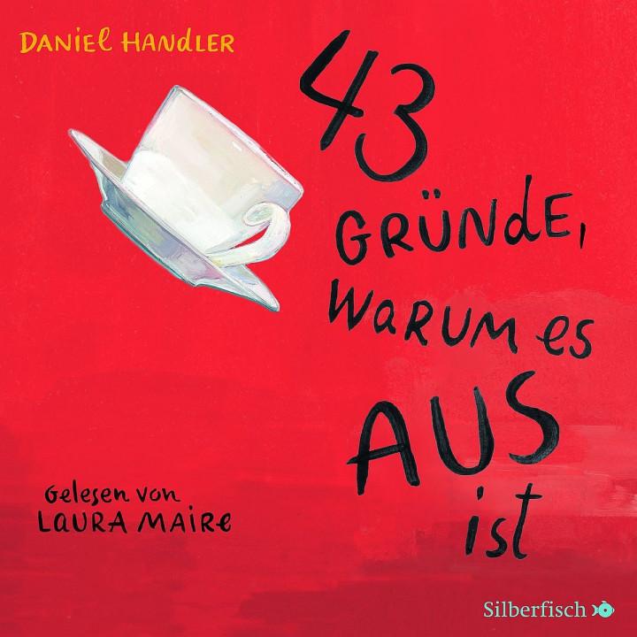 Daniel Handler: 43 Gründe, warum es AUS ist: Maire,Laura