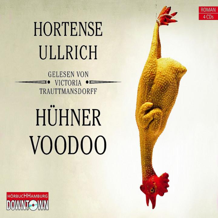Hortense Ullrich: Hühner-Voodoo: Trauttmansdorff,Victoria