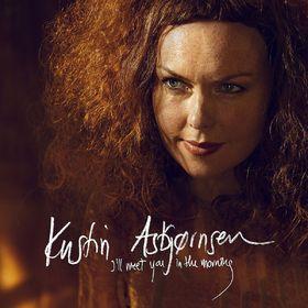 Kristin Asbjörnsen, I`ll Meet You In The Morning, 00602537456208