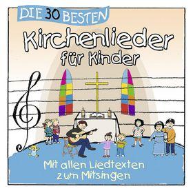 Die 30 besten..., Die 30 besten Kirchenlieder für Kinder, 04260167470542