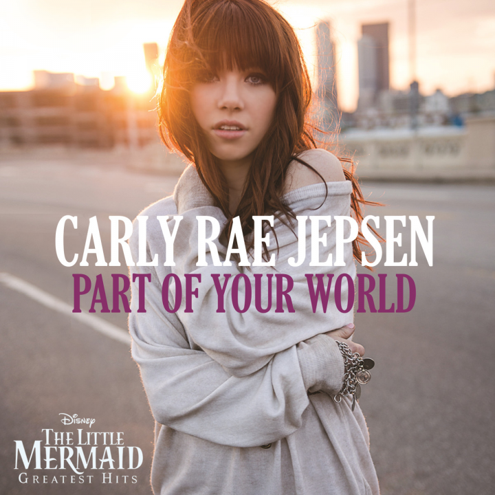 Carly Rae Jepsen: Part Of Your World