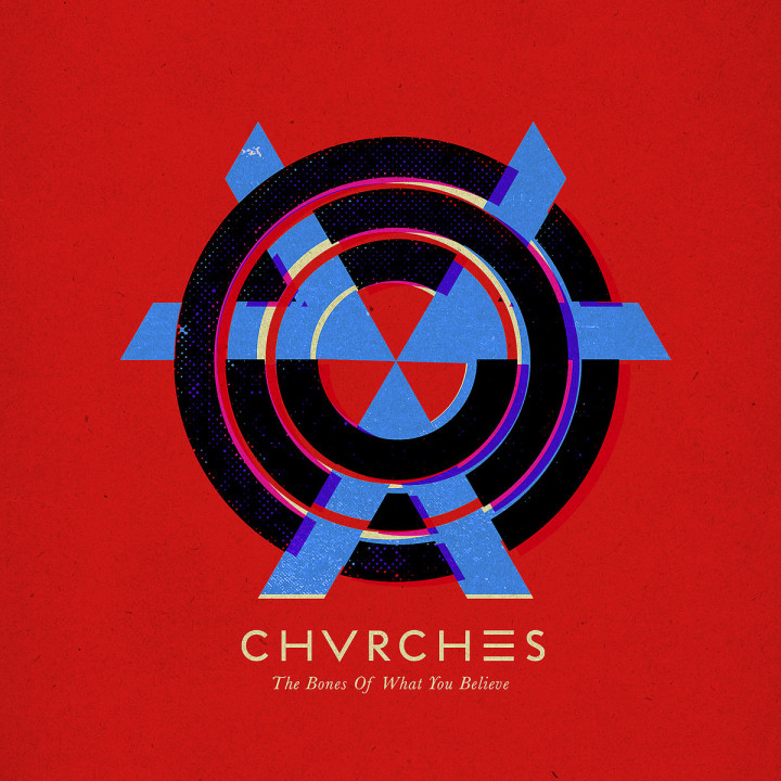 The Bones Of What You Believe: Chvrches