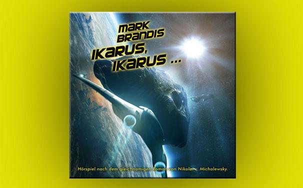 Mark Brandis, Hörprobe & Infos zur Mark Brandis Folge 26: Ikarus, Ikarus …