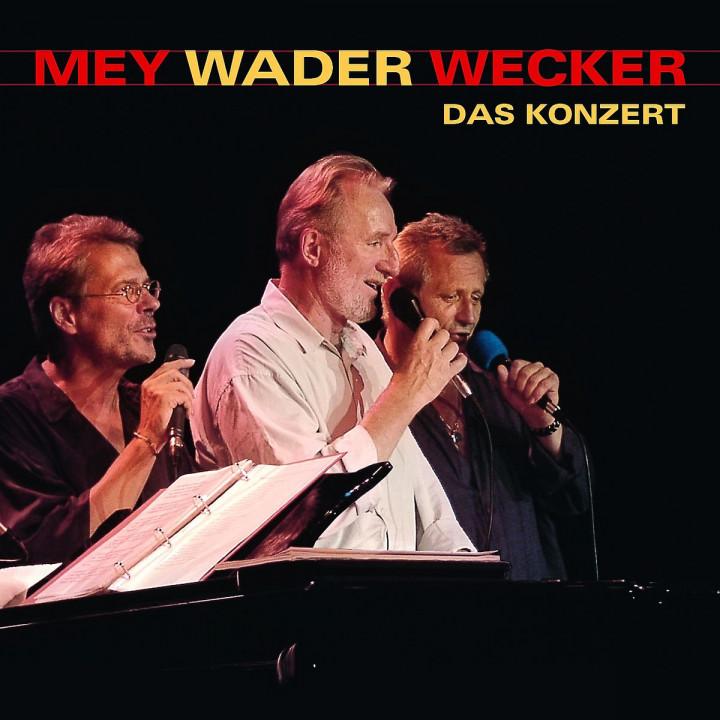 Mey Wader Wecker - Das Konzert: Mey,Reinhard/Wader,Hannes/Wecker,Konstantin
