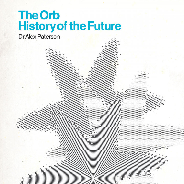 A History Of The Future: Orb,The