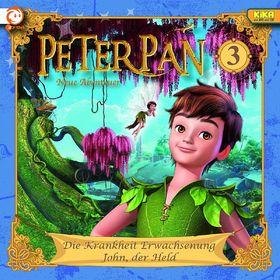 Peter Pan, 03: Die Krankheit Erwachsenung / John, der Held, 00602537390700