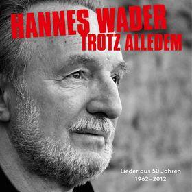 Hannes Wader, Trotz alledem - Lieder aus 50 Jahren, 00602537482795