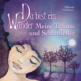 Viktoria Mellmann, Du bist ein Wunder - Meine Traum- und Schlaflieder, 00602537392506