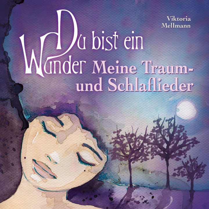 Du bist ein Wunder - Meine Traum- und Schlaflieder: Mellmann,Viktoria